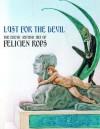 Lust For The Devil: The Erotic-Satanic Art Of Felicien Rops - Félicien Rops, Joris-Karl Huysmans