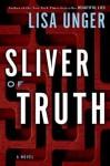 Sliver of Truth: A Novel - Lisa Unger