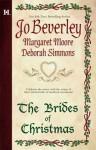 The Brides of Christmas - Jo Beverley, Deborah Simmons, Margaret Moore