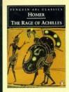 The Rage of Achilles - Homer, Robert Fagles, Bernard Knox
