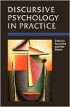 Discursive Psychology in Practice - Rom Harré, Peter N. Stearns
