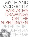 Myth and Modernity: Barlach's Drawings on the Nibelungen - Peter Paret