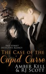 The Case Of The Cupid Curse - Amber Kell, RJ Scott