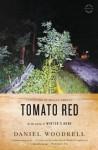 Tomato Red: A Novel - Daniel Woodrell, Megan Abbott