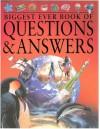 Biggest Ever Book of Questions & Answers - John Fardon, John Farndon, Philip Steele, Angela Royston, Jinny Johnson, Ian James, Martin Walters