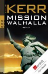 Mission Walhalla (German Edition) - Philip Kerr, Ulrike Wasel, Klaus Timmermann