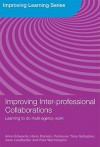 Improving Inter-Professional Collaborations - Anne Edwards, Harry Daniels, Tony Gallagher, Jane Leadbetter, Paul Warmington