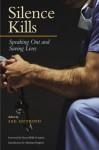 Silence Kills: Speaking Out and Saving Lives - Lee Gutkind, Abraham Verghese, Karen Wolk Feinstein