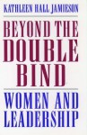 Beyond the Double Bind: Women and Leadership - Kathleen Hall Jamieson