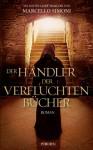 Der Händler der verfluchten Bücher (Klappenbroschur) - Marcello Simoni, Barbara Neeb, Katharina Schmidt
