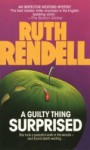 Guilty Thing Surprised - Ruth Rendell