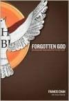 Forgotten God: Reversing Our Tragic Neglect of the Holy Spirit - Francis Chan, Danae Yankoski
