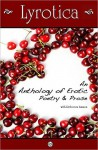 Lyrotica: An Anthology of Erotic Poetry and Prose - Rebecca Ammon, Richard Godwin, Laura LaHew, Ran Walker
