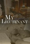 My Lieutenant - B.L. Morticia