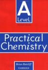 'A' Level Practical Chemistry Teacher's Book - Brian Ratcliff