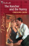 The Rancher and the Nanny - Caroline Cross