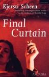 Final Curtain - Kjersti Scheen