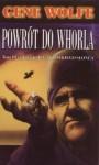 Powrót do Whorla (Księga Krótkiego Słońca, #3) - Gene Wolfe, Wojciech Szypuła