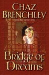 Bridge of Dreams (Selling Water By the River #1) - Chaz Brenchley