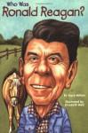 Who Was Ronald Reagan? - Joyce Milton, Nancy Harrison, Elizabeth Wolf