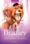 Die schöne Teufelin : Roman - Celeste Bradley, Cora Munroe