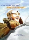 Amelia Earhart - Anita Ganeri, Liz Roberts