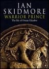 Warrior Prince: The Life of Owain Glyndwr - Ian Skidmore