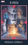 X-Men: Messiah Complex - Ed Brubaker, Mike Carey, Craig Kyle, Peter David