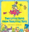 The Two Little Boys from Toolittle Toys - Vincent X. Kirsch
