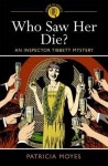 Who Saw Her Die?. Patricia Moyes - Patricia Moyes