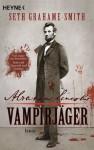 Abraham Lincoln - Vampirjäger - Seth Grahame-Smith, Carolin Müller
