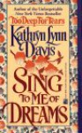 Sing to Me of Dreams - Kathryn Lynn Davis
