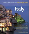 Italy: The Best Travel Writing from the New York Times - Umberto Eco, Shirley Hazzard