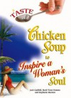 A Taste of Chicken Soup to Inspire a Woman's Soul - Jack Canfield, Stephanie Marston, Mark Hansen