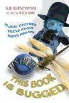 It's True! This Book is Bugged (It's True!) - Sue Bursztynski, Mitch Vane