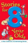 Stories for 8 Year Olds - Monica Butterfield, Jan Payne, Tony Payne