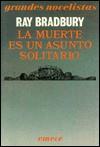 La muerte es un asunto solitario - Ray Bradbury