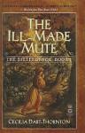The Ill-Made Mute - Cecilia Dart-Thornton
