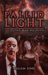 Pallid Light: The Waking Dead - William Jones