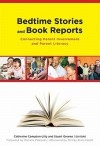 Bedtime Stories and Book Reports: Connecting Parent Involvement and Family Literacy - Catherine Compton-Lilly, Stuart Greene