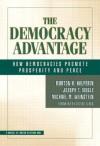 The Democracy Advantage: How Democracies Promote Prosperity and Peace - Morton H. Halperin