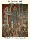The Freedmen's Book (Freedmen's schools and textbooks) - Lydia Maria Francis Child