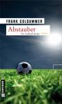 Abstauber - Frank Goldammer