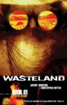 Wasteland Book 1: Cities in Dust - Antony Johnston, Christopher Mitten, Ben Templesmith