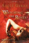 Watching the Roses - Adèle Geras