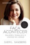 Faça acontecer: mulheres, trabalho e a vontade de liderar (Portuguese Edition) - Sheryl Sandberg
