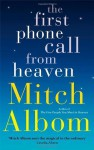 The First Phone Call From Heaven by Albom, Mitch (2013) Hardcover - Mitch Albom