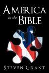 America in the Bible - Steven Grant