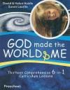 God Made the World & Me: Thirteen Comprehensive 6-In-1 Curriculum Lessons - Susan Laurita, Helen Haidle, David Haidle