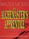The Alchemaster's Apprentice: A Culinary Tale from Zamonia by Optimus Yarnspinner (Zamonia, #5) - Walter Moers, John Brownjohn, Bronson Pinchot